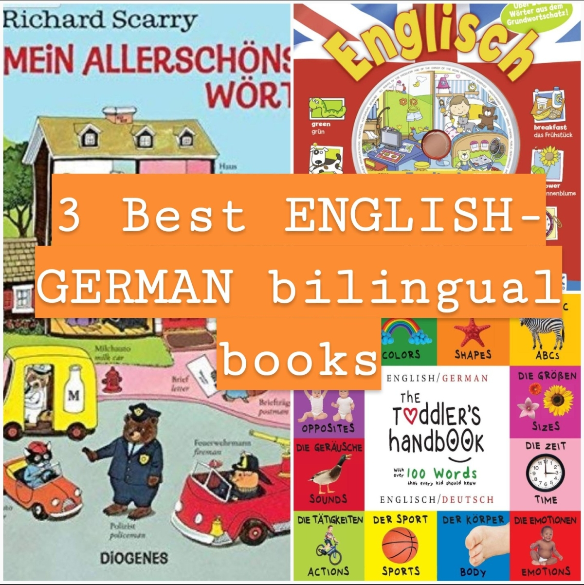 3 Best English-German toddler bilingual books that works great for mykid